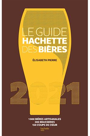 Le Guide Hachette des Bières 2021 Elisabeth Pierre